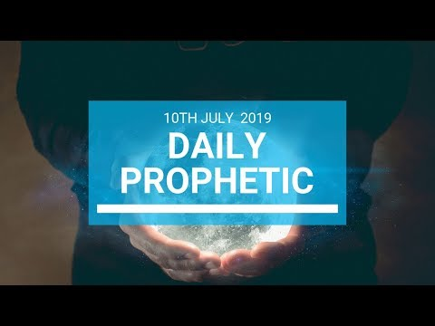Daily Prophetic 10 July Word 1