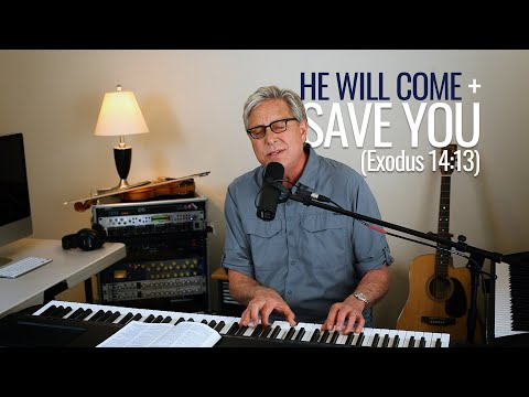 Don Moen  He Will Come and Save You (Exodus 14:13-14)