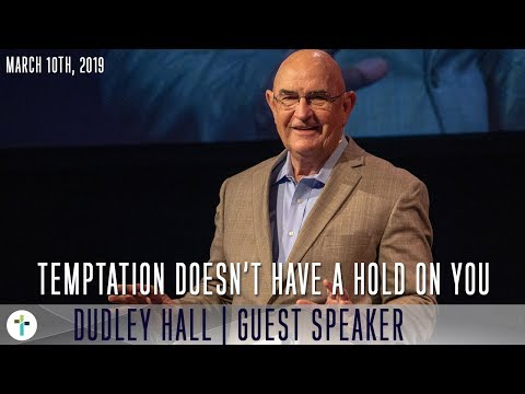 Temptation Doesn't Have A Hold On You  Dudley Hall  Sojourn Church Carrollton Texas