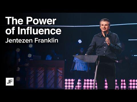 The Power of Influence  Jentezen Franklin