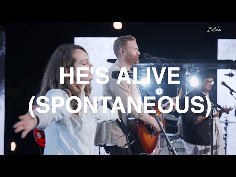 He is Alive (Spontaneous)  The McClures  Bethel Church