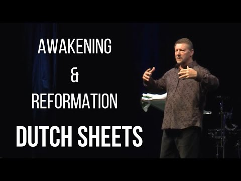 Dutch Sheets - Awakening and Reformation