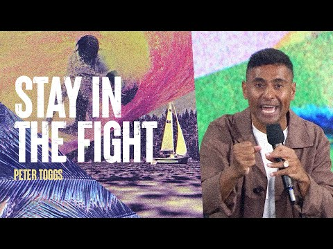 Stay In The Fight  Peter Toggs  Hillsong Church Online