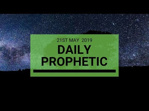 Daily Prophetic message 21 May 2019