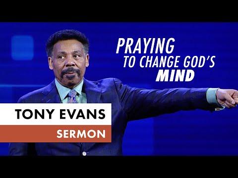 Praying to Change Gods Mind - Tony Evans Sermon
