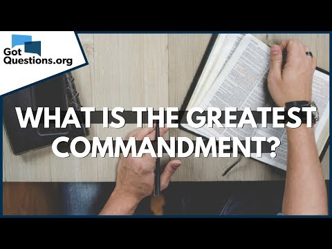 What is the Greatest Commandment?  GotQuestions.org