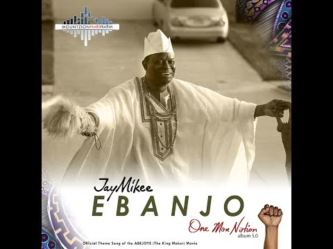 Jaymikee - EBANJO - (One Man nation Album)