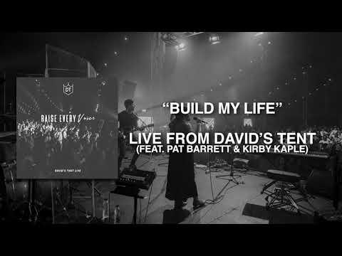 Build My Life Live From David's Tent (feat Pat Barrett & Kirby Kaple)