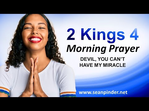 Devil, You CANT HAVE My MIRACLE - Morning Prayer