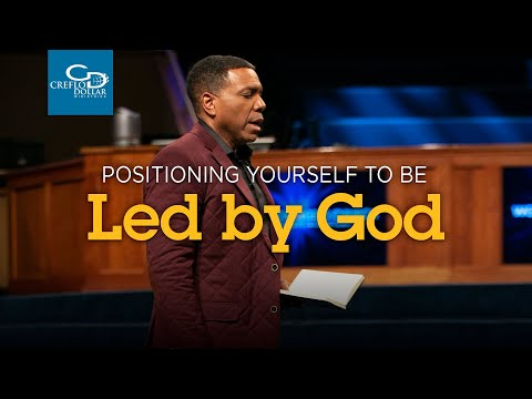 Positioning Yourself to be Led By God
