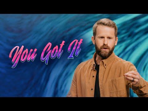 You Got It - Pastor Tim Doremus