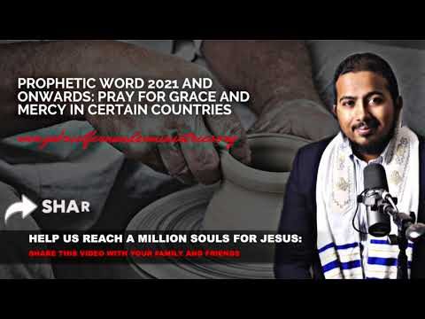 VERY IMPORTANT PROPHETIC MESSAGE 2021 & ONWARDS, PRAY FOR MERCY IN CERTAIN COUNTRIES AS GOD LEADS