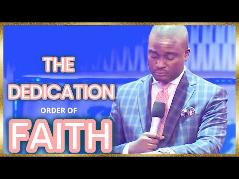 Pastor David Oyedepo Jr.  Dedication Order Of Faith