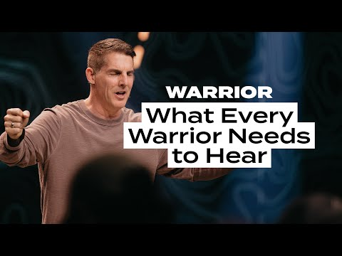 What Every Warrior Needs to Hear - Warrior