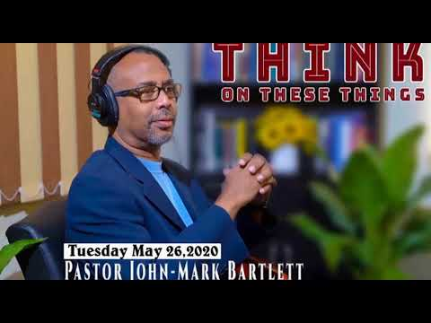 Think on These Things - May 26, 2020