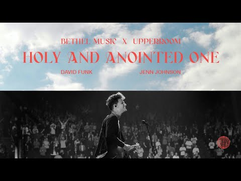 Holy and Anointed One + Yeshua - David Funk, Jenn Johnson  Bethel Music x UPPERROOM