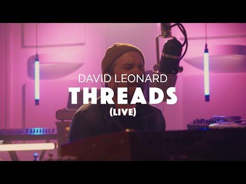 David Leonard - Threads (Official Live Video)