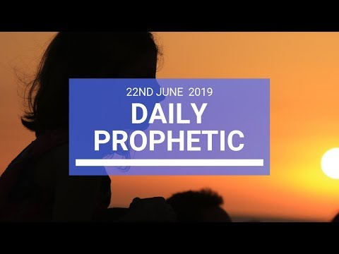Daily Prophetic 22 June 2019 Word 3