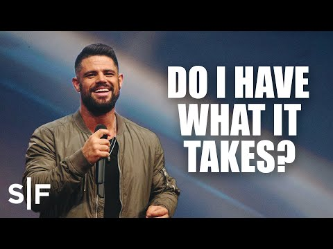 Do I Have What It Takes?  Steven Furtick