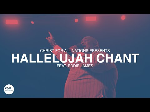 Hallelujah Chant LIVE  Christ for all Nations Presents WORTHY  Feat. Eddie James