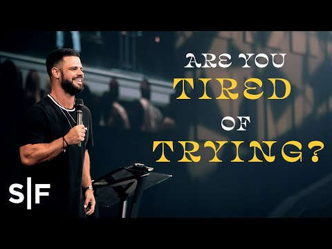 I'm Tired Of Trying  Pastor Steven Furtick