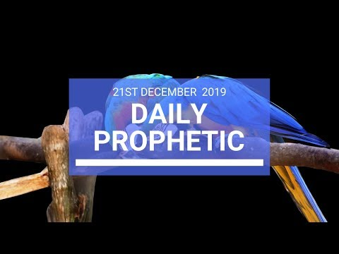 Daily Prophetic 21 December 2 of 4