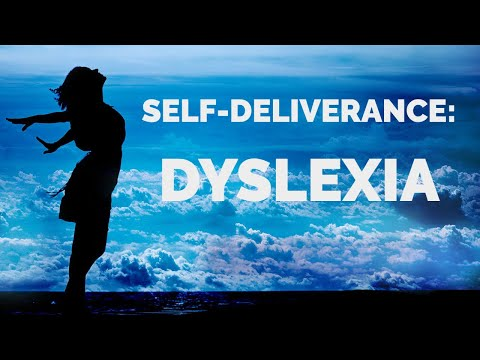 Deliverance from the Spirit of Dyslexia  Self-Deliverance Prayers