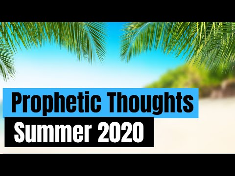 Prophetic Thoughts: Summer 2020