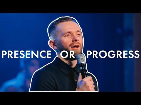 Presence or Progress - Pastor Vlad