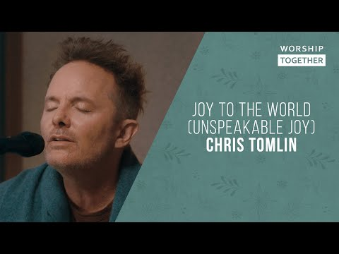 Joy To The World (Unspeakable Joy) // Chris Tomlin // New Song Cafe