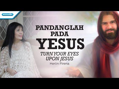 Pandanglah Pada Yesus (Turn Your Eyes Upon Jesus) - Herlin Pirena (with lyric)