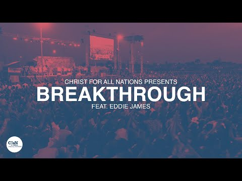 Breakthrough LIVE  Christ for all Nations Presents WORTHY  Feat Eddie James
