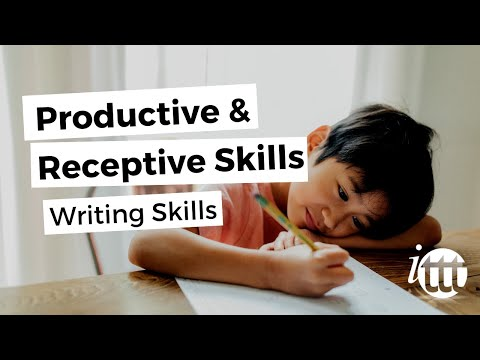 Productive and Receptive Skills in the ESL Classroom - Writing Skills