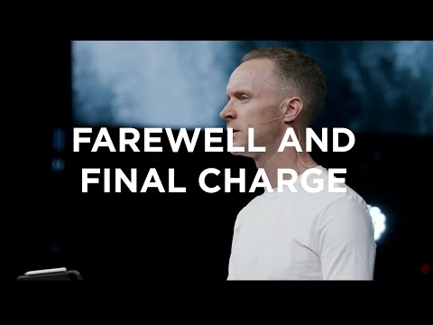 Farewell And Final Charges  Sunday Sermon  Bethel Church