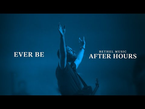 Ever Be and Forever - Paul McClure, Brandon Lake  After Hours