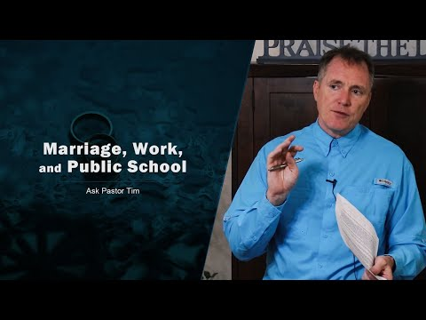 Marriage, Work, and Public School - Ask Pastor Tim