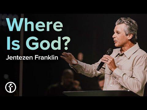 Where Is God?  Pastor Jentezen Franklin