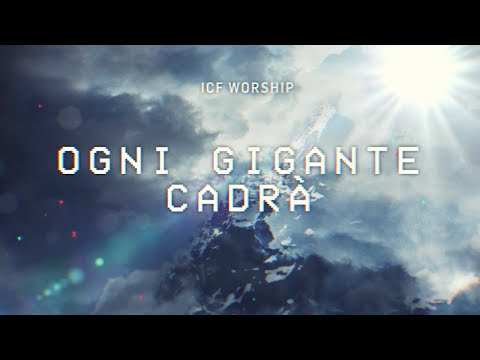 ICF Worship - Ogni Gigante Cadr (Official Italian Lyric Video)