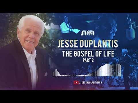 The Gospel of Life, Part 2  Jesse Duplantis
