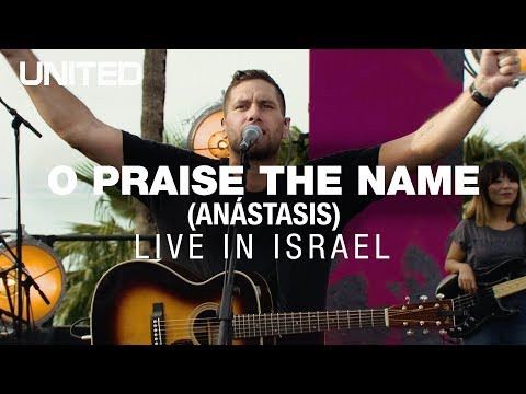 O Praise The Name (Anstasis) - Hillsong UNITED