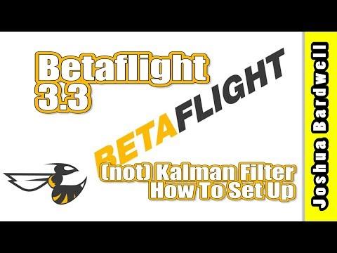 Betaflight 3.3 (not) Kalman Filter   HOW TO - UCX3eufnI7A2I7IkKHZn8KSQ