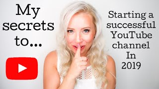 SECRETS TO STARTING A SUCCESSFUL YOUTUBE CHANNEL IN 2019 (GAIN 5000 SUBS FAST!!) | BEING MRS DUDLEY