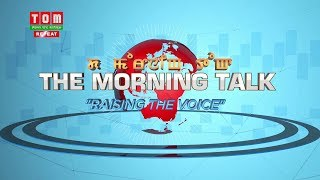 TOM TV THE MORNING TALK - RAISING THE VOICE  EP - 35, 17th JULY 2019