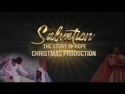 Salvation : The Story of Hope  Christmas Production  Winners Chapel Maryland