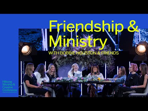 Friendship & Ministry  Bobbie Houston & Friends  Worship & Creative Conference 2019
