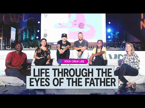 Life Through the Eyes of a  Father - VOUS CREW Live