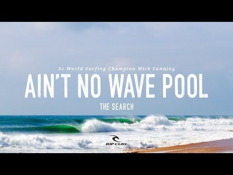 Ain't No Wave Pool - Mick Fanning on #TheSearch by Rip Curl - UCM7nkBGadxKOa4DAJVFwoWg