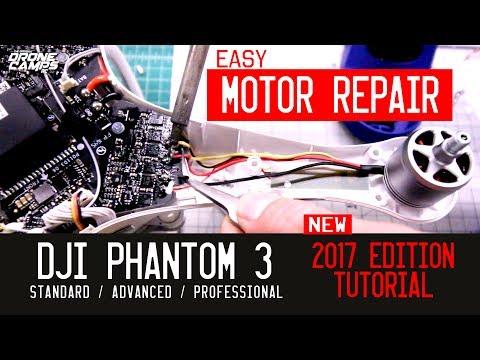 DJI Phantom 3 Motor Repair - Standard/Advanced/Pro - 2017 VERSION