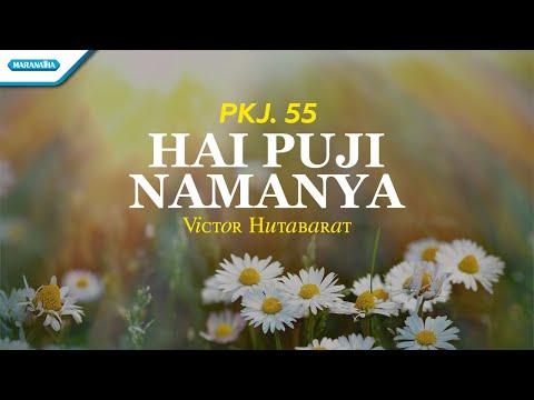 PKJ. 55 - Hai Puji Namanya - Victor Hutabarat (with lyric)