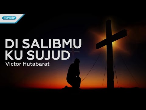 Di SalibMu Ku Sujud - Victor Hutabarat (with lyric)